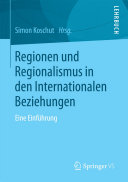 Regionen und Regionalismus in den Internationalen Beziehungen
