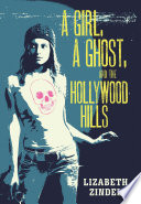 A Girl  a Ghost  and the Hollywood Hills Book PDF