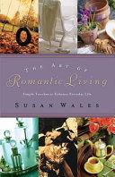 The Art of Romantic Living