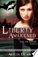 Liberty Awakened (The Isle Of Fangs Series, Book 1) : father she never knew, just before his...