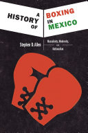 A History of Boxing In Mexico