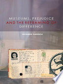 Museums  Prejudice and the Reframing of Difference