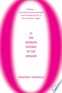 O  The Intimate History of the Orgasm