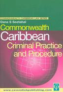 Commonwealth Caribbean Criminal Practice and Procedure
