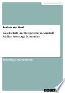 Gesellschaft und Reziprozit  t in Marshall Sahlins  Stone Age Economics