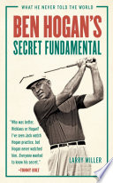 Ben Hogan s Secret Fundamental