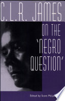 C  L  R  James on the  negro Question