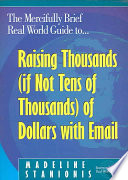 The Mercifully Brief Real World Guide To Raising Thousands If Not Tens Of Thousands Of Dollars With Email