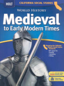 Calfornia Holt Social Studies  World History Medieval to Early Modern Times