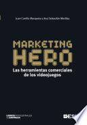 Marketing Hero. Las herramientas comerciales de los videojuegos