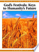 Bible Study Course  Lesson 12   God s Festivals   Keys to Humanity s Future
