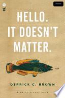 Hello  It Doesn t Matter  Book PDF