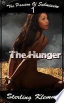The Passion of Submission 1  The Hunger   Erotic Sex Story