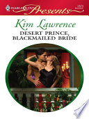 Desert Prince  Blackmailed Bride
