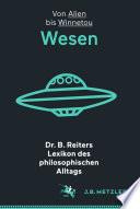 Dr. B. Reiters Lexikon des philosophischen Alltags: Wesen