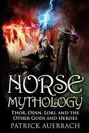 Norse Mythology : norse mythology, or scandinavian mythology, is the body...