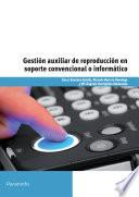 Gesti  n auxiliar de reproducci  n en soporte convencional o inform  tico