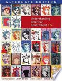 Understanding American Government Alternate Edition