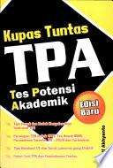 Kupas Tuntas TPA (Tes Potensi Akademik): Ed. Baru