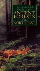 The Sierra Club Guide to the Ancient Forests of the Northeast