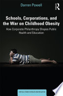 Schools Corporations And The War On Childhood Obesity