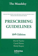 The Maudsley Prescribing Guidelines  Tenth Edition