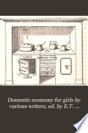 Domestic economy for girls by various writers, ed. by E.T. Stevens