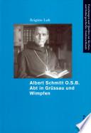 Albert Schmitt O S B   Abt in Gr  ssau und Wimpfen