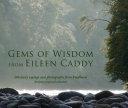 Gems of Wisdom from Eileen Caddy