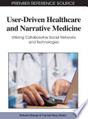User-Driven Healthcare and Narrative Medicine: Utilizing Collaborative Social Networks and Technologies