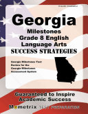 Georgia Milestones Grade 8 English Language Arts Success Strategies Study Guide Georgia Milestones Test Review For The Georgia Milestones Assessment