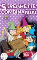Streghette Combinaguai  libro illustrato per bambini