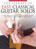 The Library of Easy Classical Guitar Solos