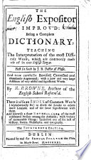 The English Expositor Improv d     First Set Forth by J  B  Doctor of Physic  i e  John Bullokar   And Now Carefully Revised  Corrected and Abundantly Augmented     By R  Browne     The Fourteenth Edition