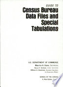 Guide to Census Bureau data files and special tabulations