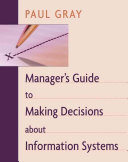 Manager S Guide To Making Decisions About Information Systems