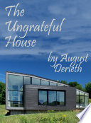 The Ungrateful House : conquering nature, of course. does anyone doubt it?...