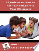 36 Articles on How to Put Technology Into Your Classroom