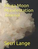 Mega Moon Manifestation Journal
