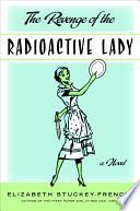 The Revenge Of The Radioactive Lady