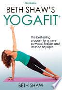 Beth Shaw s YogaFit 3rd Edition