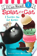 Splat the Cat  I Scream for Ice Cream