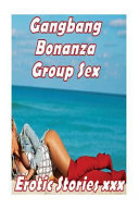 Gangbang Bonanza Group Sex Erotic Stories Xxx