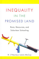 Inequality in the Promised Land Race, Resources, and Suburban Schooling