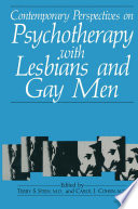Contemporary Perspectives on Psychotherapy with Lesbians and Gay Men Evo Lution In Recent Years This Includes Not