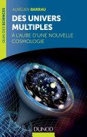 Une Nouvelle Cosmologie par Aurélien Barrau