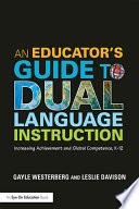 An Educator s Guide to Dual Language Instruction