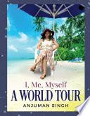 I Me Myself A World Tour Paperback Book