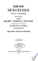 Teatro scelto spagnuolo antico e moderno raccolta dei migliori drammi  commedie e tragedie versione italiana di Giovanni La Cecilia