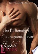 The Billionaire's Courageous Lover